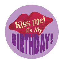 Kiss Me It's My Birthday Button